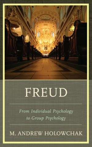 Freud de M. Andrew Holowchak