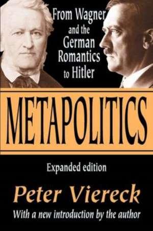 Metapolitics de Peter Robert Edwin Viereck