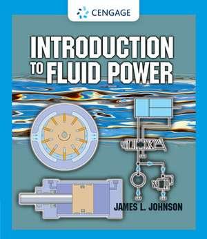 Introduction to Fluid Power de James L. Johnson
