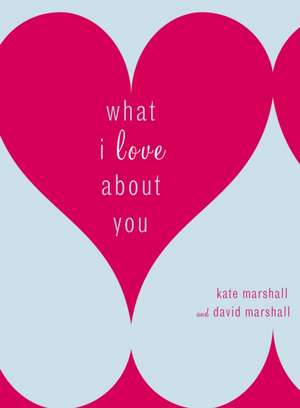 What I Love about You de Kate Marshall