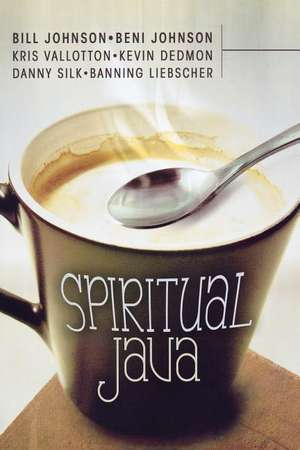 Spiritual Java de Bill Johnson