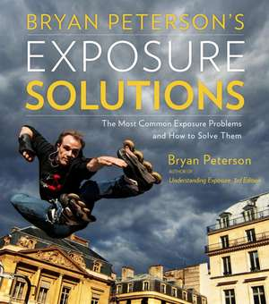 Bryan Peterson's Exposure Solutions de Bryan Peterson