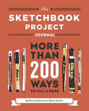 The Sketchbook Project Journal:  More Than 300 Ways to Fill a Page de Steven Peterman