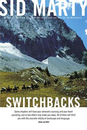 Switchbacks:  True Stories from the Canadian Rockies de Sid Marty