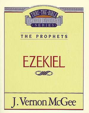 Thru the Bible Vol. 25: The Prophets (Ezekiel) de J. Vernon McGee