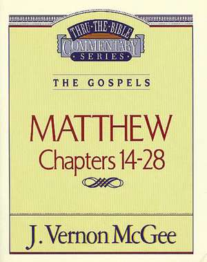 Thru the Bible Vol. 35: The Gospels (Matthew 14-28) de J. Vernon McGee
