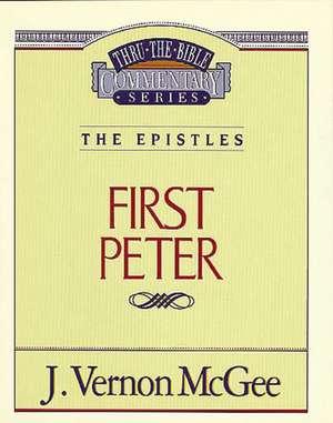 Thru the Bible Vol. 54: The Epistles (1 Peter) de J. Vernon McGee