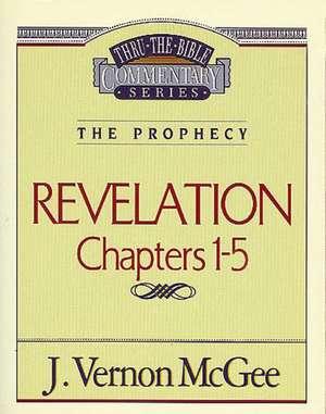 Thru the Bible Vol. 58: The Prophecy (Revelation 1-5) de J. Vernon McGee