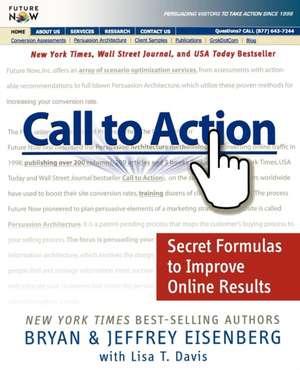 Call to Action: Secret Formulas to Improve Online Results de Bryan Eisenberg