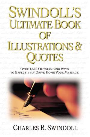 Swindoll's Ultimate Book of Illustrations and   Quotes de Charles R. Swindoll