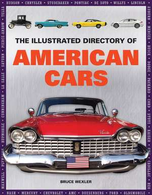 The Illustrated Directory of American Cars de Bruce Wexler