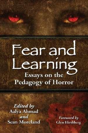 Fear and Learning:  Essays on the Pedagogy of Horror de Glen Hirshberg