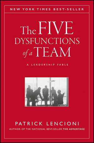 The Five Dysfunctions of a Team, A Leadership Fable
