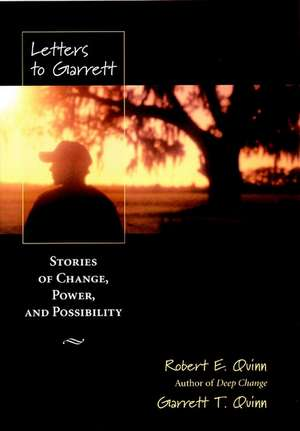 Letters to Garrett: Stories of Change, Power and Possibility de Robert E. Quinn