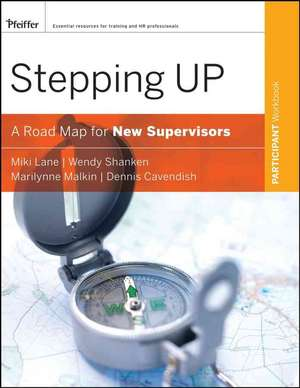 Stepping Up: A Road Map for New Supervisors Participant Workbook de Miki Lane