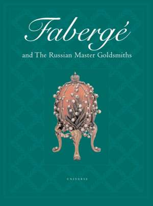 Faberge and the Russian Master Goldsmiths de Gerard Hill