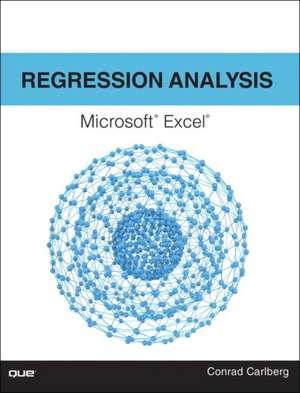 Regression Analysis Microsoft Excel de Conrad Carlberg