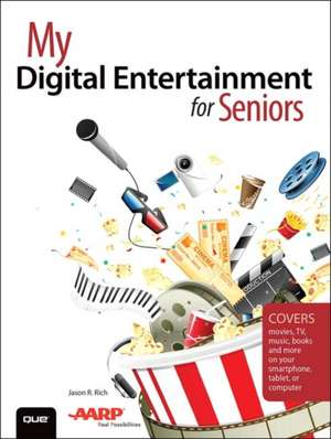 My Digital Entertainment for Seniors (Covers Movies, TV, Music, Books and More on Your Smartphone, Tablet, or Computer):  Vmware Certified Professional 6 de Jason R. Rich