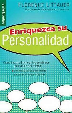 Enriquezca Su Personalidad Nf:  Personality Plus Nf de F. Littauer