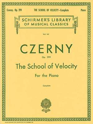 The School of Velocity for the Piano: Op. 299, Complete de Carl Czerny