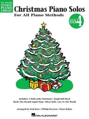 Christmas Piano Solos, Level 4: For All Piano Methods de Phillip Keveren