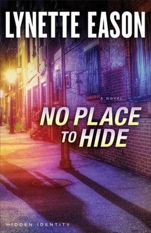No Place to Hide de Lynette Eason