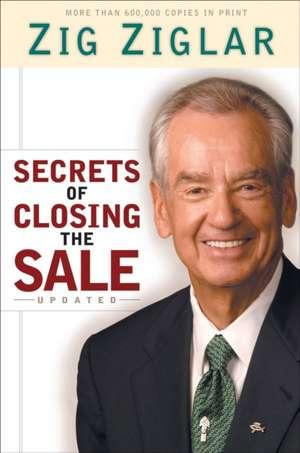 Secrets of Closing the Sale de Zig Ziglar