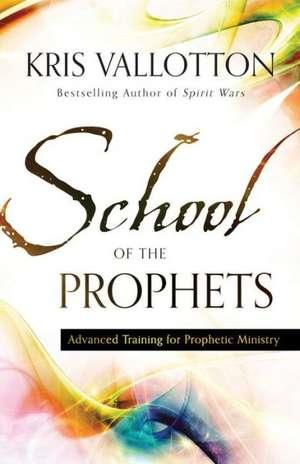 School of the Prophets de Kris Vallotton