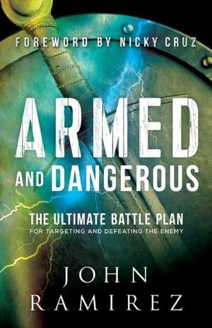 Armed and Dangerous de John Ramirez