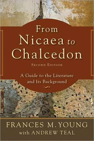 From Nicaea to Chalcedon:  A Guide to the Literature and Its Background de Frances M. Young