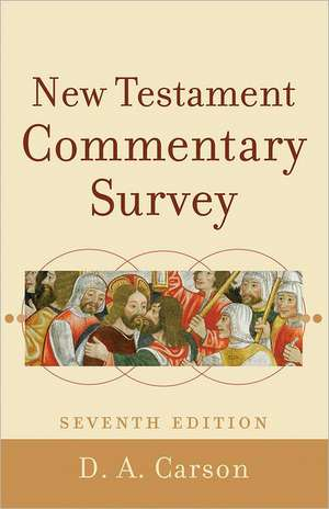 New Testament Commentary Survey de D.A. Carson