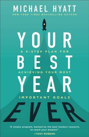 Your Best Year Ever de Michael Hyatt