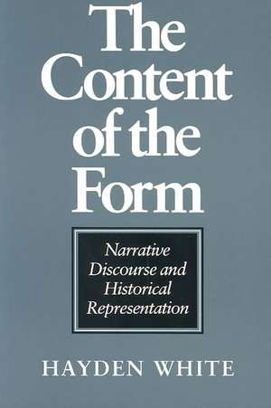 The Content of the Form – Narrative Discourse and Historical Representation imagine