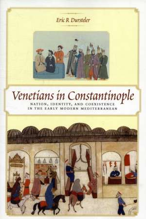 Venetians in Constantinople – Nation, Identity, and Coexistence in the Early Modern Mediterranean imagine