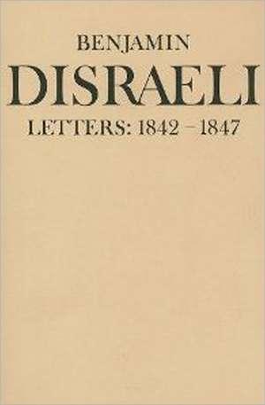 Benjamin Disraeli Letters, Volume 4 de Benjamin Disraeli