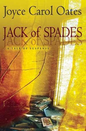 Jack of Spades:  A Tale of Suspense de Joyce Carol Oates