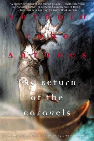 The Return of the Caravels de Antonio Lobo Antunes