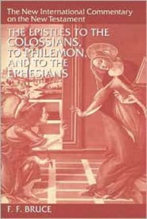The Epistles to the Colossians, to Philemon, and to the Ephesians de Frederick Fyvie Bruce