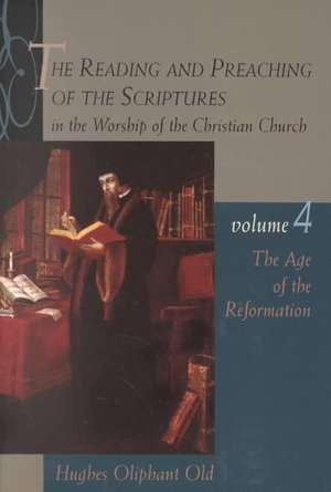 The Age of the Reformation:  Vol.4 de Hughes Oliphant Old