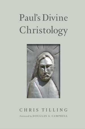 Paul's Divine Christology de Christopher Tilling