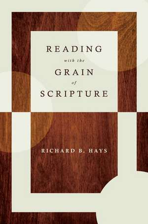 Reading with the Grain of Scripture imagine