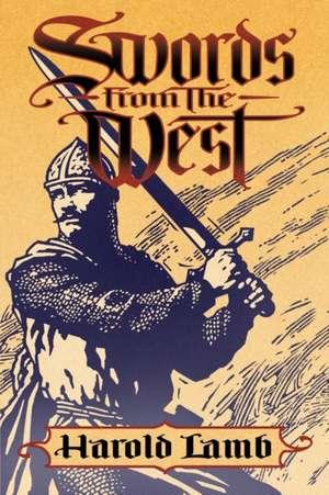 Swords from the West de Harold Lamb