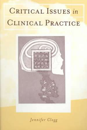 Critical Issues in Clinical Practice