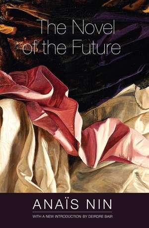 The Novel of the Future de Anaïs Nin
