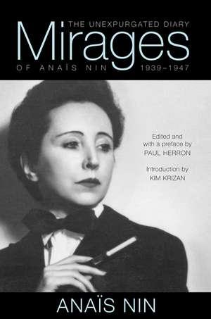 Mirages: The Unexpurgated Diary of Anaïs Nin, 1939–1947 de Anaïs Nin