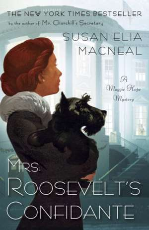 Mrs. Roosevelt's Confidante de Susan Elia MacNeal