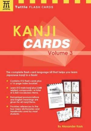 Kanji Cards Kit Volume 3: Learn 512 Japanese Characters Including Pronunciation, Sample Sentences & Related Compound Words de Alexander Kask