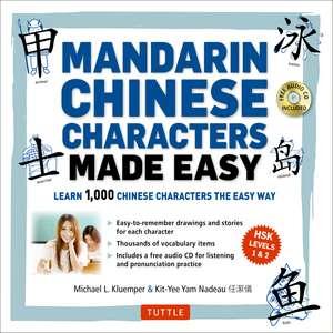 Mandarin Chinese Characters Made Easy: (HSK Levels 1-3) Learn 1,000 Chinese Characters the Easy Way (Includes Audio CD) de Michael L. Kluemper