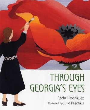 Through Georgia's Eyes de Rachel Rodriguez
