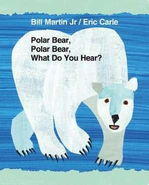 Polar Bear, Polar Bear, What Do You Hear? de Bill Martin